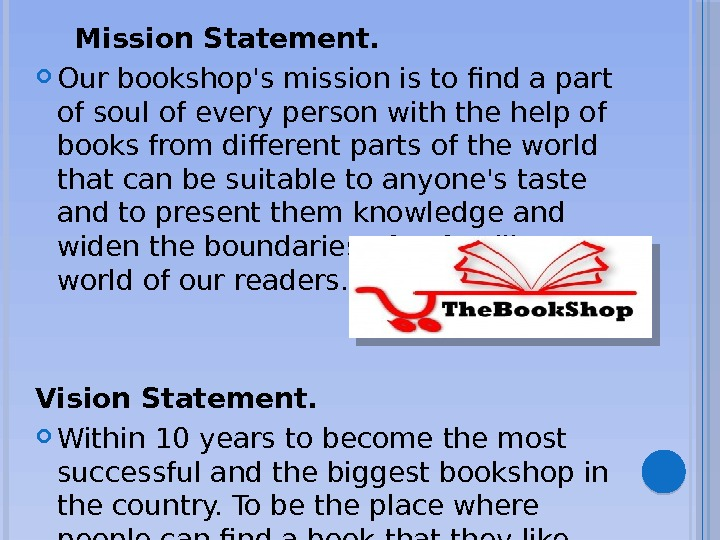 Mission Statement.  Our bookshop's mission is to find a part of soul of every
