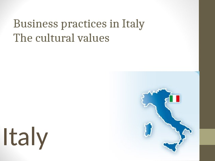 Business practices in Italy The cultural values Italy