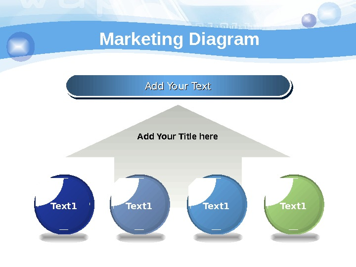 Marketing Diagram Add Your Text Add Your Title here Text 1 Text 1