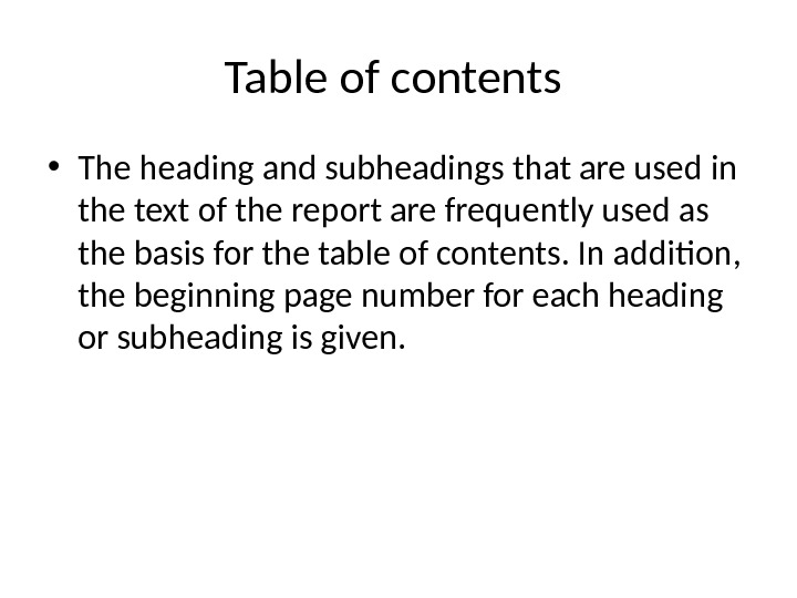 Table of contents  • The heading and subheadings that are used in the text of
