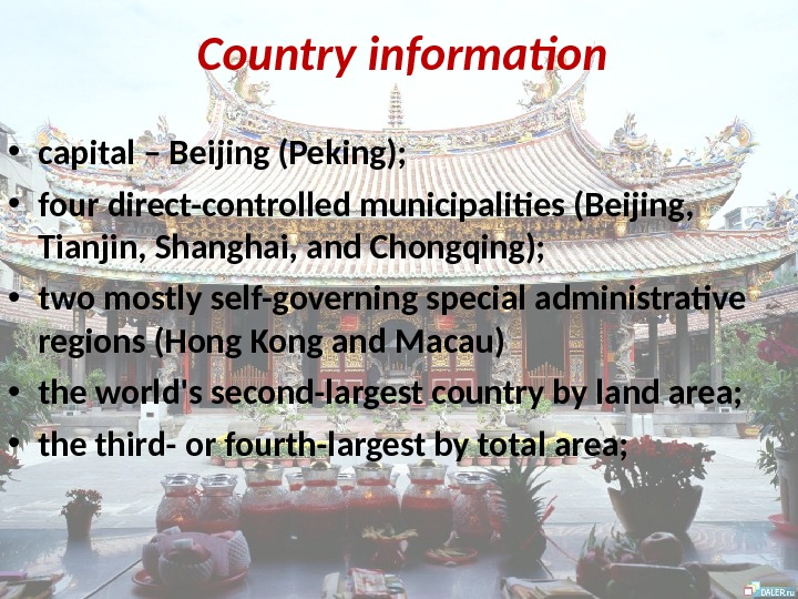 Country information • capital – Beijing (Peking);  • four direct-controlled municipalities (Beijing,  Tianjin, Shanghai,