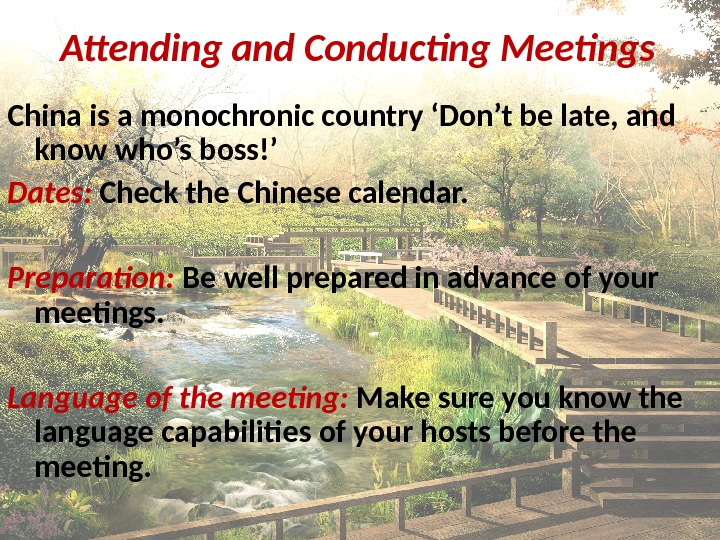 Attending and Conducting Meetings China is a monochronic country 'Don't be late, and know who's boss!'