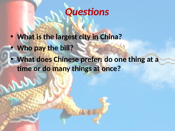 Questions • What is the largest city in China?  • Who pay the bill?