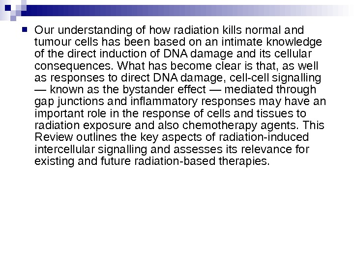Our understanding of how radiation kills normal and tumour cells has been based on an