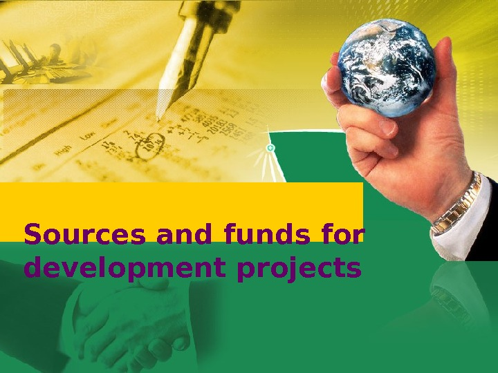 Sources and funds for development projects
