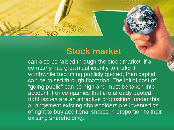 Stock market can also be raised through the stock market: if a company has grown sufficiently