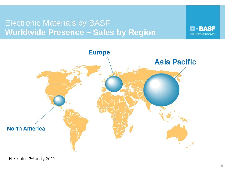 Electronic Materials by BASF Worldwide Presence  – Sales by Region 11 Net sales 3 rd