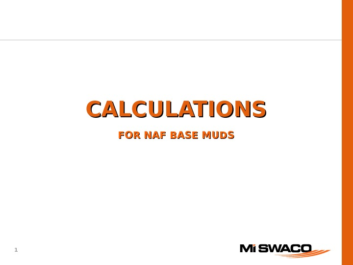 1 CALCULATIONS FOR NAF BASE MUDS