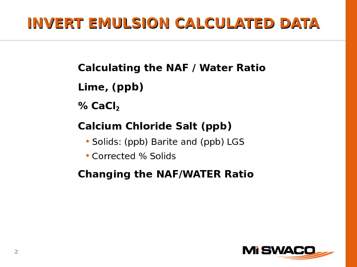 2 Calculating the NAF / Water Ratio Lime, ( ppb)  Ca. Cl 2  Calcium