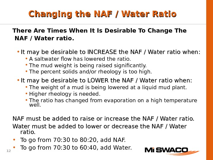 12 There Are Times When It Is Desirable To Change The  NAF / Water ratio.