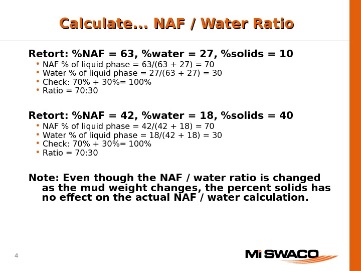 4 Retort: NAF = 63, water = 27, solids = 10 • NAF  of liquid