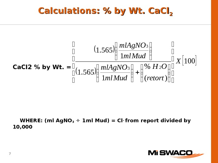 7 Calculations:  by Wt. Ca. Cl 22  Ca. Cl 2  by Wt. =