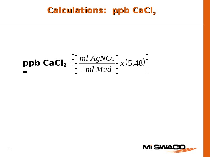 9 Calculations:   ppb Ca. Cl 22 ppb Ca. Cl 2  =