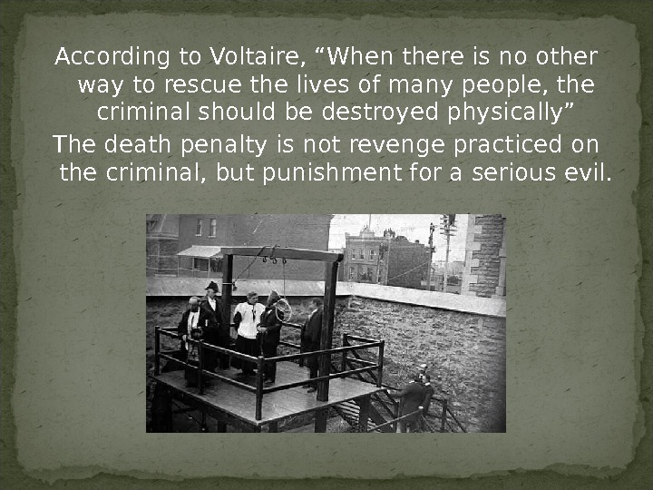 "According to Voltaire, ""When there is no other way to rescue the lives of many people,"