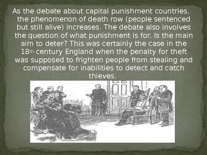 As the debate about capital punishment countries,  the phenomenon of death row (people sentenced but