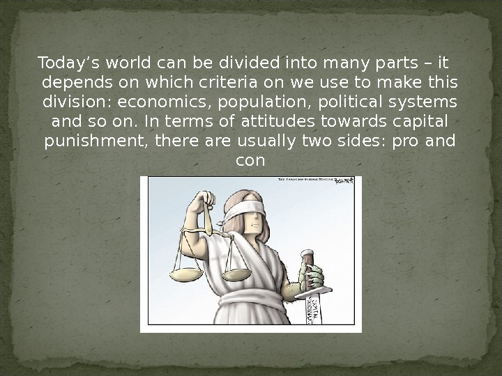 Today's world can be divided into many parts – it depends on which criteria on we