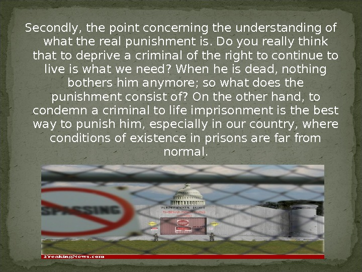 Secondly, the point concerning the understanding of what the real punishment is. Do you really think