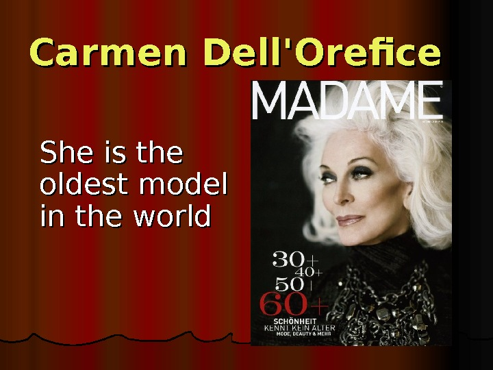 Carmen Dell'Orefice She is the oldest model in the world