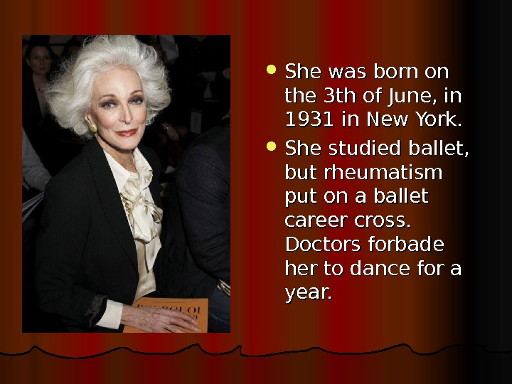 She was born on the 3 th of June, in 1931 in New York.