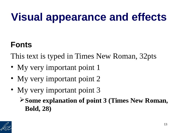 13 Visual appearance and effects Fonts This text is typed in Times New Roman, 32 pts