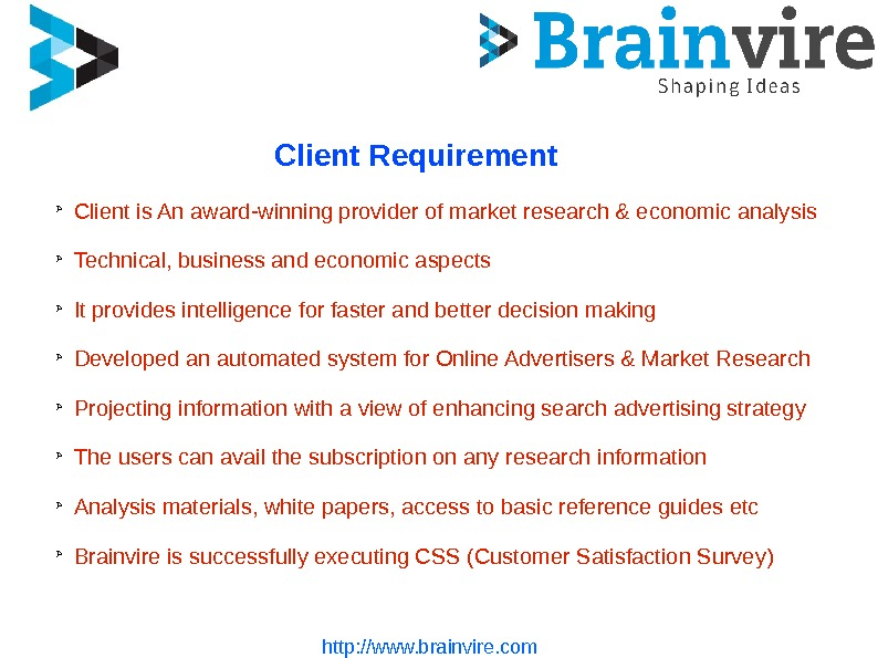 Client Requirement ➢ Client is An award-winning provider of market research & economic analysis