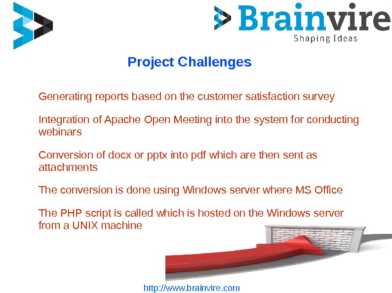 Project Challenges Generating reports based on the customer satisfaction survey Integration of Apache Open