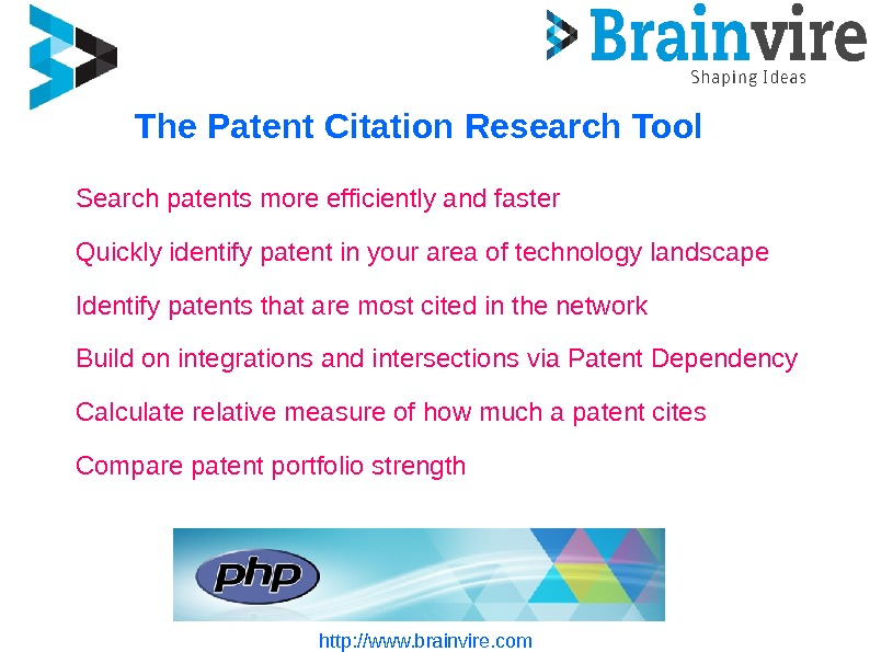 The Patent Citation Research Tool http: //www. brainvire. com. Search patents more efficiently and faster