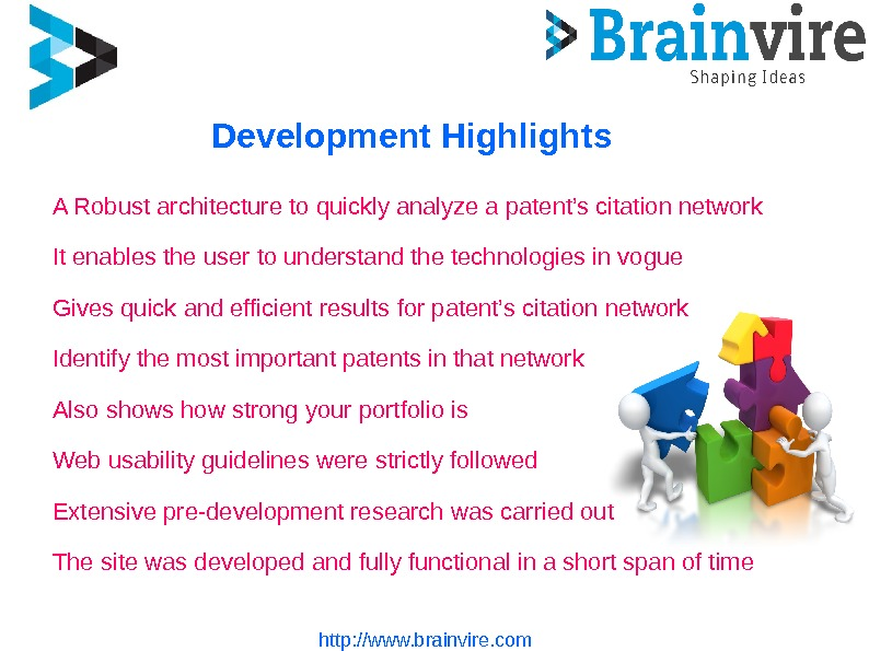 Development Highlights http: //www. brainvire. com. A Robust architecture to quickly analyze a patent's citation