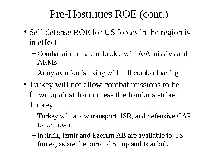 Pre-Hostilities ROE (cont. ) • Self-defense ROE for US forces in the region is