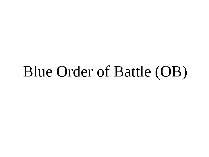 Blue Order of Battle (OB)