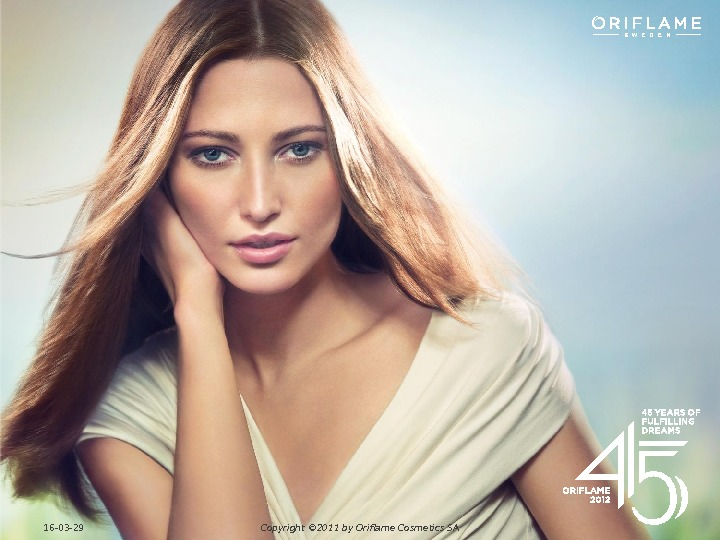 16 -03 -29 Copyright © 2011 by Oriflame Cosmetics SA