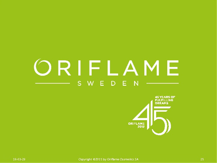 2516 -03 -29 Copyright © 2011 by Oriflame Cosmetics SA