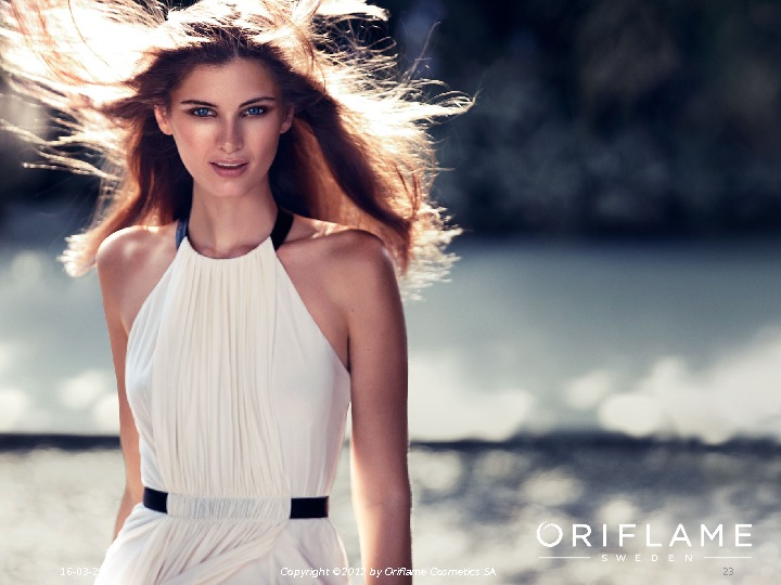 16 -03 -29 Copyright © 2012 by Oriflame Cosmetics SA 23