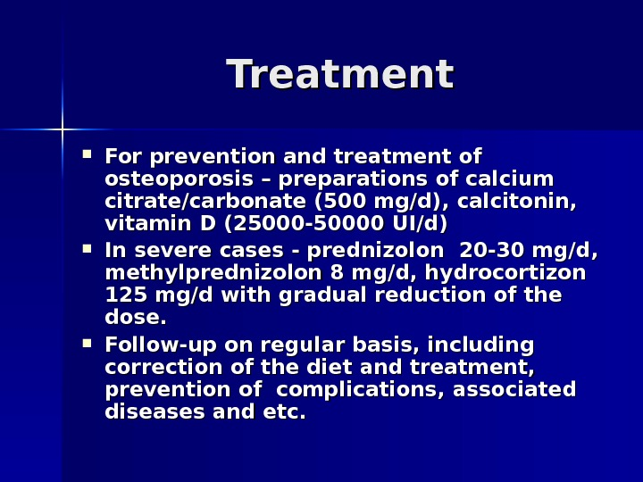 Treatment For prevention and treatment of osteoporosis – preparations of calcium citrate/carbonate (500 mg/d), calcitonin,