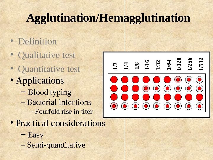 Agglutination/Hemagglutination • Definition  • Qualitative test • Quantitative test •  Applications –
