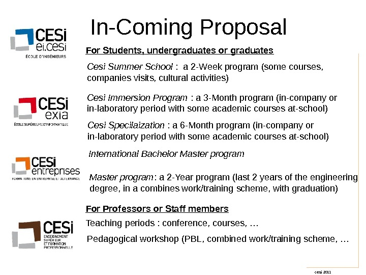 cesi 2011 In-Coming Proposal Cesi Summer School :  a 2 -Week program (some courses,
