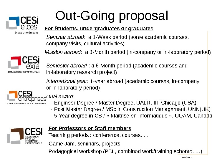 cesi 2011 Out-Going proposal Mission abroad:  a 3 -Month period (in-company or in-laboratory period) Semester