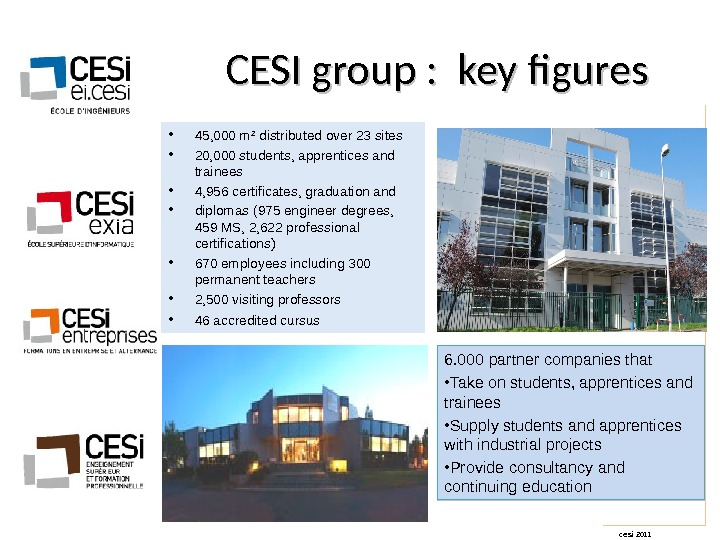 cesi 2011   CESI group :  key figures • 45, 000 m² distributed over