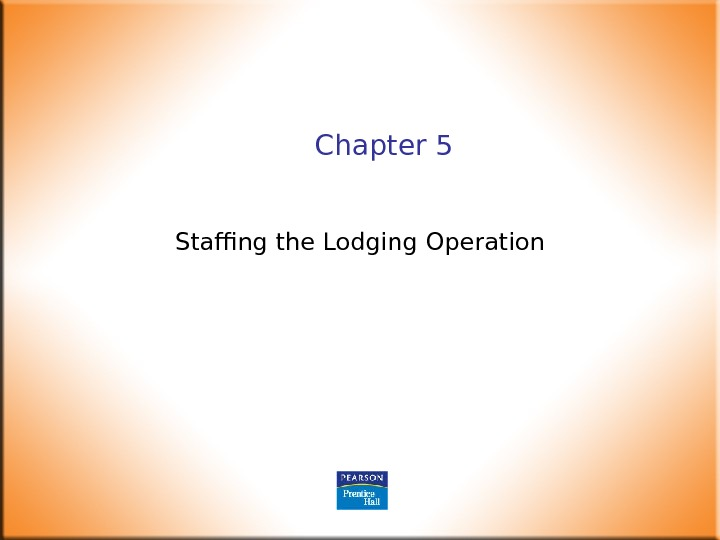 Chapter 5 Staffing the Lodging Operation