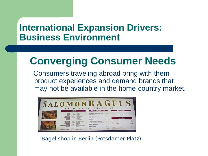 Consumers traveling abroad bring with them product experiences and demand brands that may not be