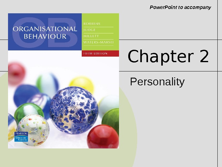 Power. Point to accompany Chapter 2 Personality