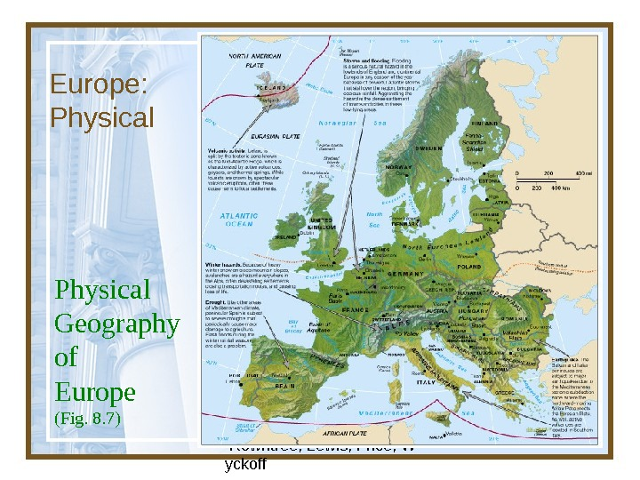 Globalization & Diversity:  Rowntree, Lewis, Price, W yckoff 15 Europe:  Physical Geography of Europe