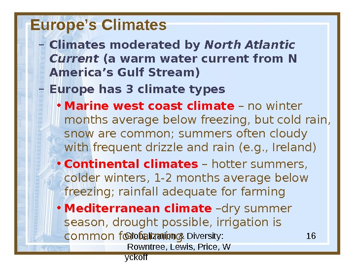 Globalization & Diversity:  Rowntree, Lewis, Price, W yckoff 16 Europe's Climates – Climates moderated by