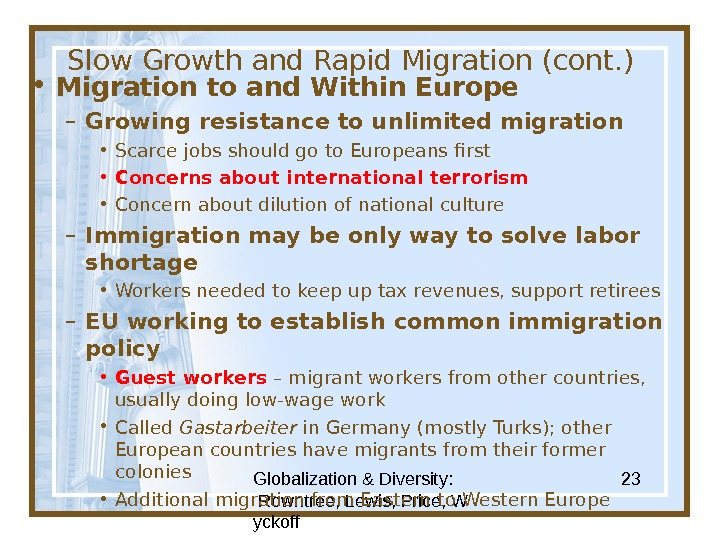 Globalization & Diversity:  Rowntree, Lewis, Price, W yckoff 23 Slow Growth and Rapid Migration (cont.