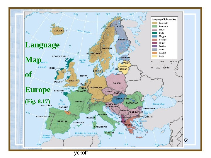 Globalization & Diversity:  Rowntree, Lewis, Price, W yckoff 32 Language Map of Europe (Fig. 8.