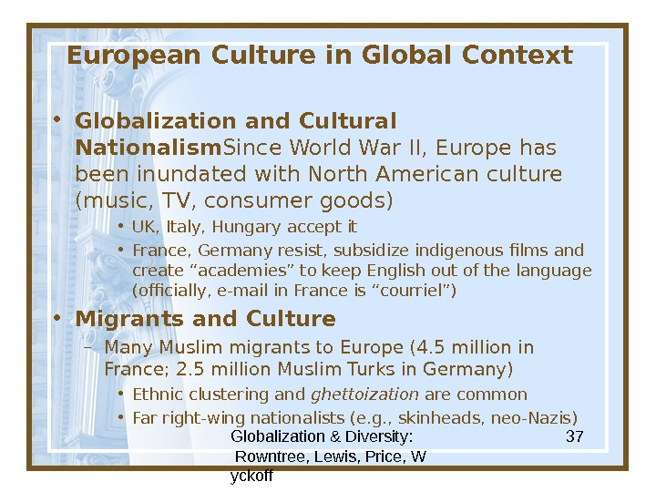 Globalization & Diversity:  Rowntree, Lewis, Price, W yckoff 37 European Culture in Global Context •
