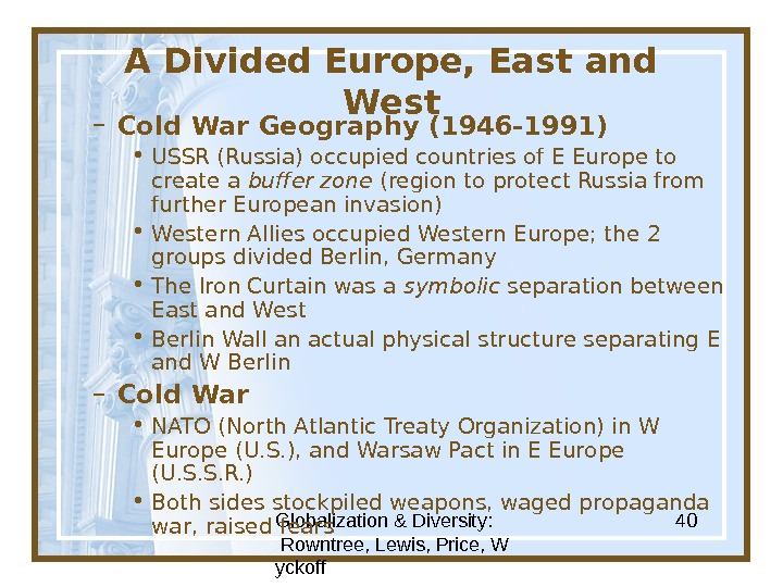 Globalization & Diversity:  Rowntree, Lewis, Price, W yckoff 40 A Divided Europe, East and West