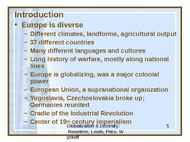 Globalization & Diversity:  Rowntree, Lewis, Price, W yckoff 5 Introduction • Europe is diverse –
