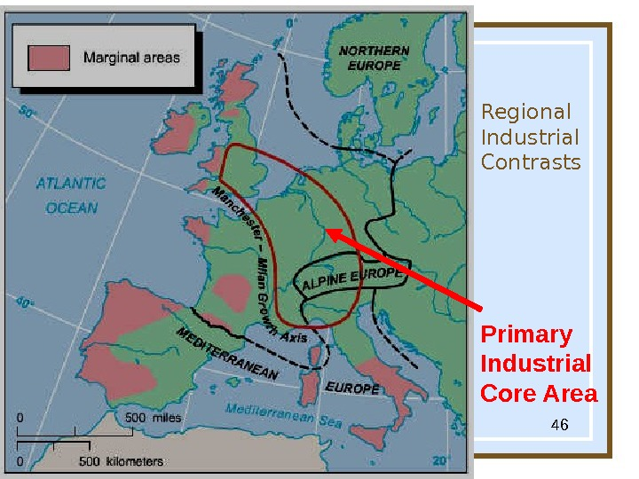 Globalization & Diversity:  Rowntree, Lewis, Price, W yckoff 46 Regional Industrial Contrasts Primary Industrial Core