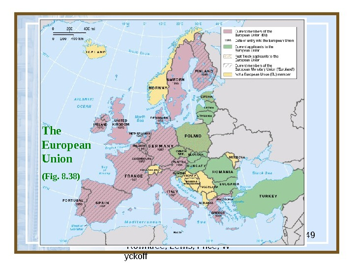 Globalization & Diversity:  Rowntree, Lewis, Price, W yckoff 49 The European Union (Fig. 8. 38)